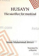 Husayn the Sacrifice for Mankind